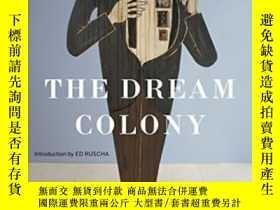 二手書博民逛書店The罕見Dream Colony: A Life In ArtY364682 Walter Hopps Bl