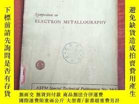二手書博民逛書店symposium罕見on electron metallography(P3148)Y173412