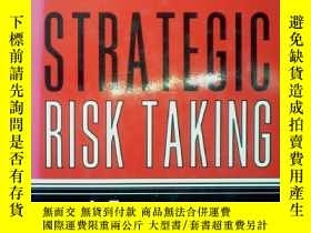 二手書博民逛書店STRATEGIC罕見RISK TAKING 戰略風險Y9976