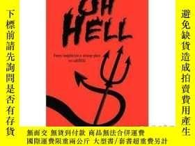 二手書博民逛書店Oh,罕見Hell: Funny Insights Into a Strange Pl...-哦,見鬼:奇怪的幻覺