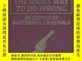 二手書博民逛書店The罕見Right Way To Do WrongY307751 Harry Houdini Amereon