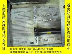 二手書博民逛書店A罕見Yellow Raft In Blue Water-藍色水中的黃色木筏Y180897 Michael D