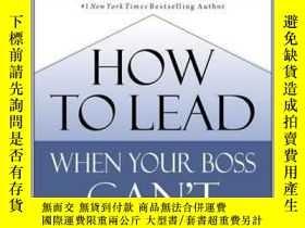 二手書博民逛書店英文原版罕見如何領導 John Maxwell 領導力 How to Lead When Your Boss Ca