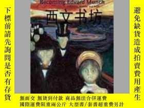 二手書博民逛書店【罕見】2009年 Becoming Edvard Munch