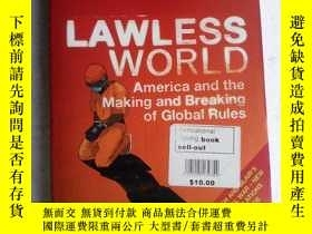 二手書博民逛書店Lawless罕見World: America and the Making and Breaking of Gl