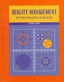 二手書博民逛書店 《Quality Management in the Imaging Sciences》 R2Y ISBN:0815129688