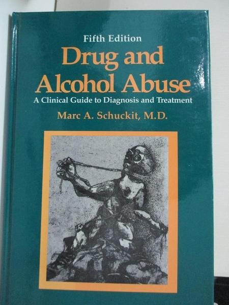 【書寶二手書T1/大學理工醫_KFT】Drug and Alcohol Abuse: A Clinical Guide to…