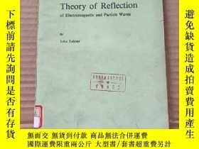 二手書博民逛書店theory罕見of reflection of electromagnetic and particle wav