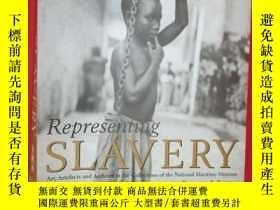 二手書博民逛書店Representing罕見Slavery: Art, Arte