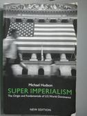 【書寶二手書T2/政治_WEG】Super Imperialism-The Origin and…_Hudson, Mi
