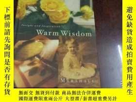 二手書博民逛書店WARM罕見WISDOM, INSIGHT AND INSPIRATION 溫暖的智慧,洞察力和靈感Y2047