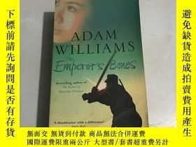 二手書博民逛書店adam罕見Williams the emperor's bonesY20850 Adam Williams