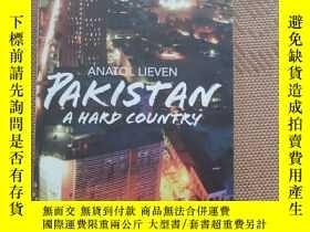 二手書博民逛書店ANATOL罕見LIEVEN PAKISTAN A HARD COUNTRY巴基斯坦是一個艱苦的國家Y3681