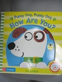 【書寶二手書T5/少年童書_IEX】Puppy Dog, Puppy Dog, How Are You?_Lodge J