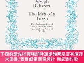 二手書博民逛書店The罕見Idea Of A TownY255174 Joseph Rykvert Faber And Fab