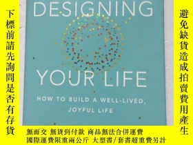 二手書博民逛書店Designing罕見Your Life: How to Build a Well-Lived, Joyful L