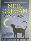 【書寶二手書T1/原文小說_OBK】M Is for Magic_Gaiman, Neil/ Kristiansen, Teddy (ILT)