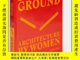 二手書博民逛書店破土:由女性創造的建築罕見Breaking Ground 英文原版Y335736 Phaidon Press