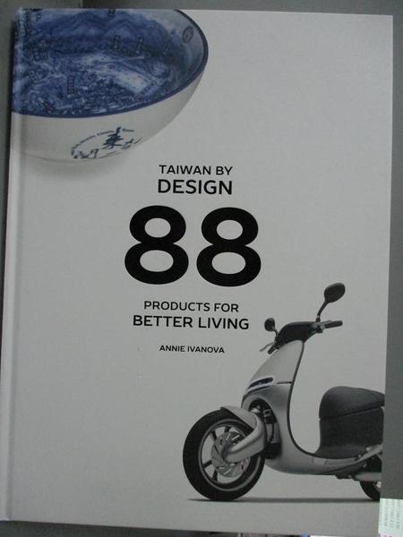 【書寶二手書T1/設計_ZBK】Taiwan by Design: 88 Products for Better Living_Ivanova, Annie