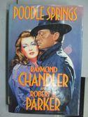 【書寶二手書T6/原文小說_QBJ】Poodle Springs_Raymond Chandler