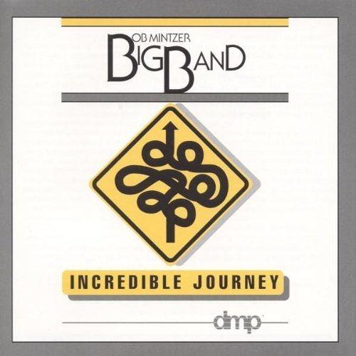 停看聽音響唱片】【CD】Bob Mintzer  - Incredible Journey