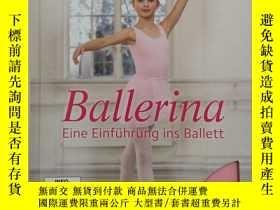 二手書博民逛書店Ballerina:罕見Eine Einführung ins BallettY19139 Jane Hack