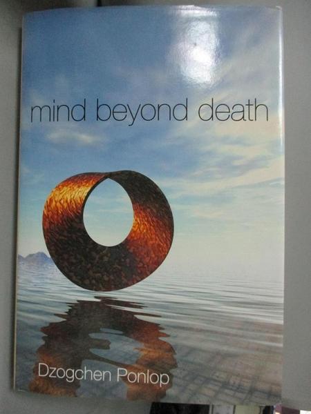 【書寶二手書T9/宗教_JDT】Mind Beyond Death_Dzogchen Ponlop, Rinpoche