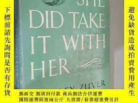 二手書博民逛書店She罕見did take it with her by Dudley Zuver 英文原版精裝 毛邊書Y12