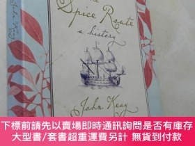 二手書博民逛書店The罕見spice route(A history) [16開平裝彩色插圖 英文原版] 香料之旅【見描述