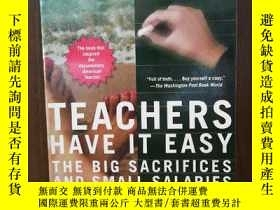 二手書博民逛書店Teachers罕見Have It Easy The Big Sacrifices And Small Salar