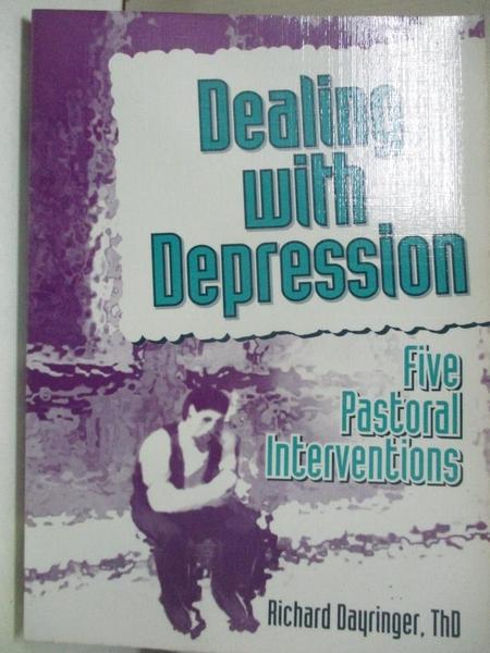 【書寶二手書T1/心理_ITV】Dealing With Depression: Five Pastoral Interventions_Dayringer