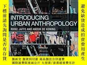 二手書博民逛書店Introducing罕見Urban AnthropologyY256260 Rivke Jaffe Rout