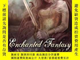 二手書博民逛書店Enchanted罕見Fantasy: An Art Collection by Selina FenechY