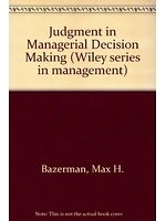 二手書博民逛書店 《Judgment in Managerial Decision Making》 R2Y ISBN:0471005444│MaxH.Bazerman