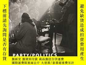 二手書博民逛書店Party politics:罕見Horizons In Black Political Thought (tra