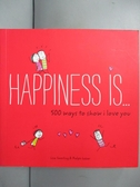 【書寶二手書T8/心靈成長_GRX】Happiness is...500 ways to show I Love You