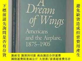 二手書博民逛書店A罕見Dream of Wings:Americans and the Airplane, 1875-1905-夢