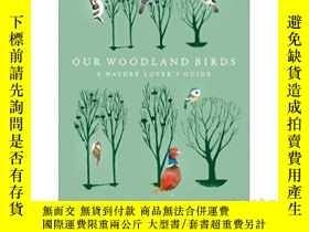 二手書博民逛書店我們的林地鳥類罕見Our Woodland BirdsY3357