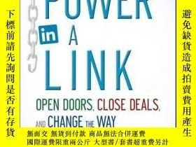 二手書博民逛書店The罕見Power in a Link: Open Doors, Close Deals, and Change