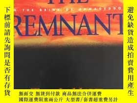 二手書博民逛書店The罕見Remnant: On the Brink of Ar