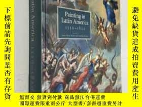 二手書博民逛書店Painting罕見in Latin America, 1550-1820: From Conquest to I