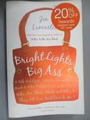 【書寶二手書T1/原文小說_HNP】Bright Lights, Big Ass-A Self-Indulge..._Lancaster