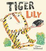 【麥克書店】TIGER LILY /英文繪本 《主題: 想像力.溫馨》