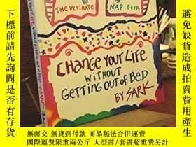 二手書博民逛書店Change罕見Your Life Without Getting Out of Bed: The Ultimat