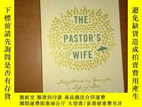 二手書博民逛書店Pastor s罕見Wife: Strengthened by Grace for a Life of Love(