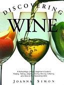 二手書 Discovering Wine: A Refreshingly Unfussy Beginner s Guide to Finding, Tasting, Judging, Storing R2Y 067150570X