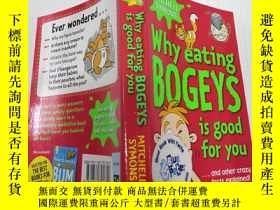 二手書博民逛書店Why罕見Eating Bogeys is Good for You為什麽吃妖怪對你有好處Y212829