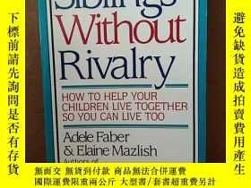 二手書博民逛書店Siblings罕見Without Rivalry How To Help Your Children Live