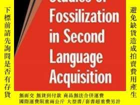二手書博民逛書店Studies罕見Of Fossilization In Second Language Acquisition奇