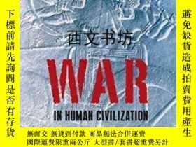 二手書博民逛書店【罕見】2008年 War In Human Civilizat